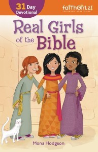 Real Girls of the Bible: A 31-Day Devotional