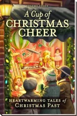 A Cup of Christmas Cheer, Volume 3   MonaHodgson.com