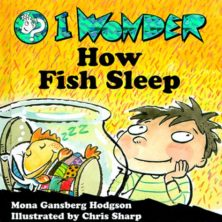 I Wonder How Fish Sleep | Mona Hodgson.com