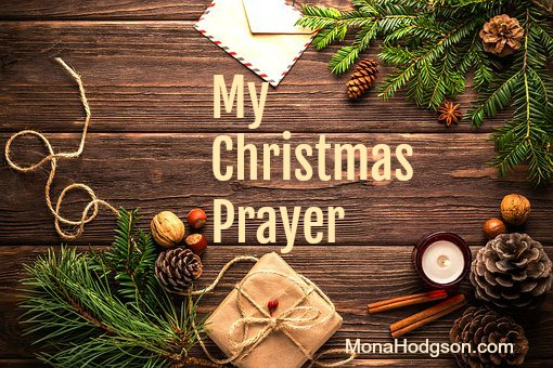 My Christmas Prayer www.monahodgson.com