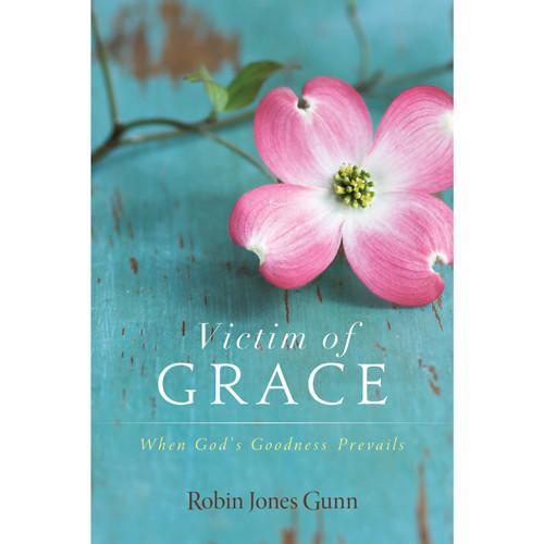 Victim of Grace: An Amazing Truth Every Woman Should Know www.monahodgson.com