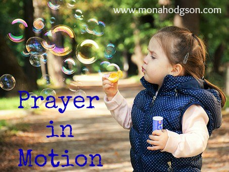A Prayer in Motion for Kiddos www.MonaHodgson.com